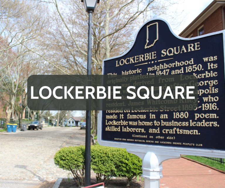 Lockerbie Square Downtown Neighborhood
